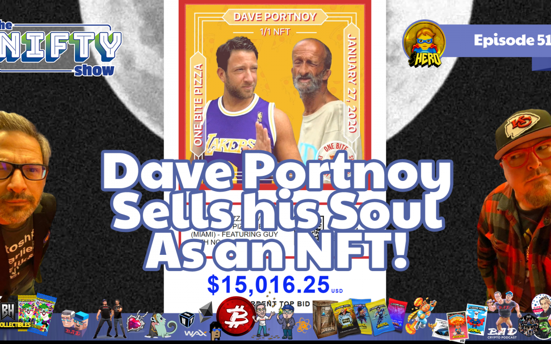 Buy Dave Portney's Soul as an NFT – Nifty News #51 for April 27th