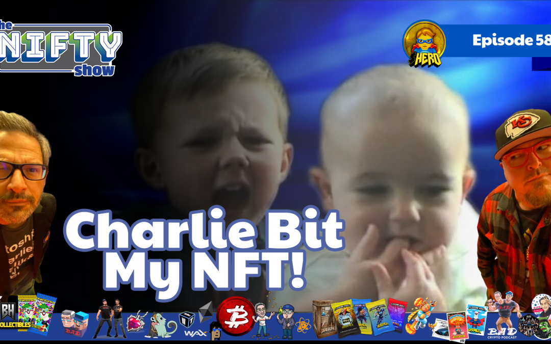 Charlie Bit My NFT – Nifty News #58 for Tuesday, May 18