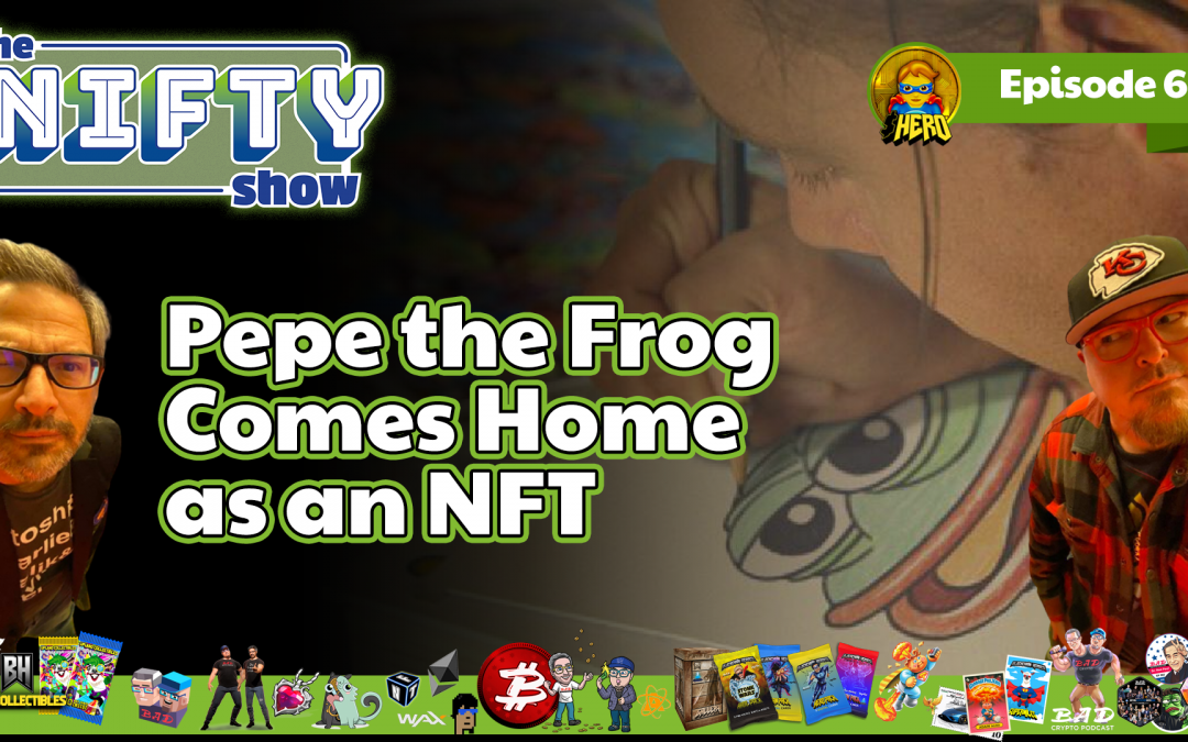 Pepe the Frog Comes Home as an NFT – Nifty News #64 for Tuesday, June 8th