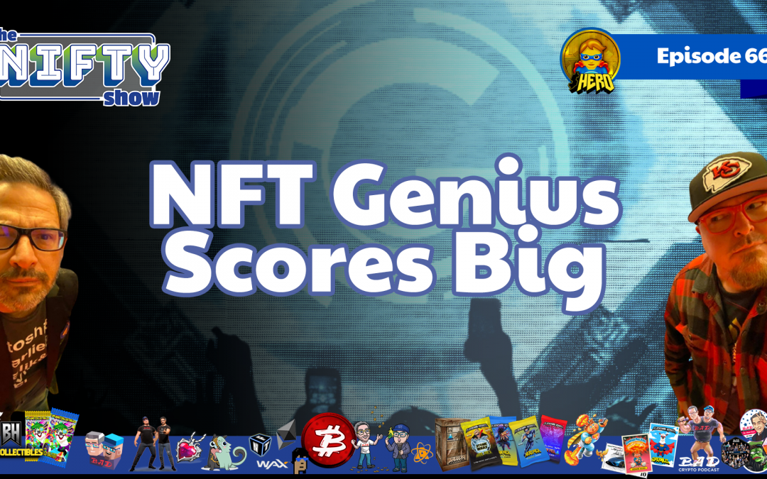 NFT Genius Scores Big! – Nifty News #66 for Tuesday, June 15th