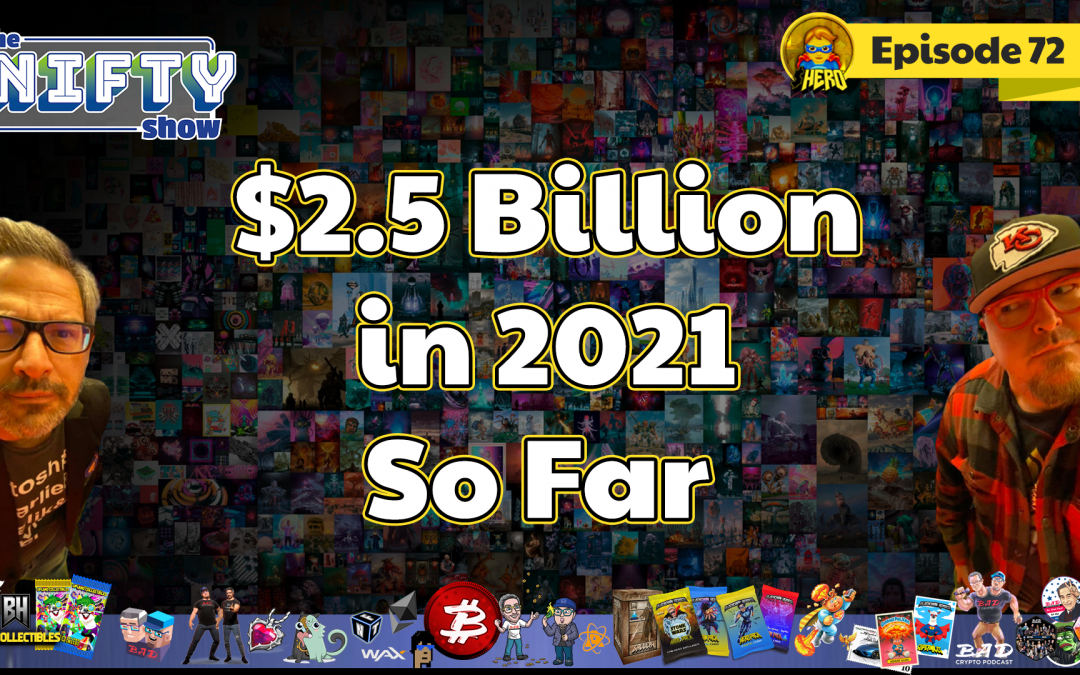 $2.5 Billion in 2021 So Far – Nifty News #72 for Tuesday, July 6th