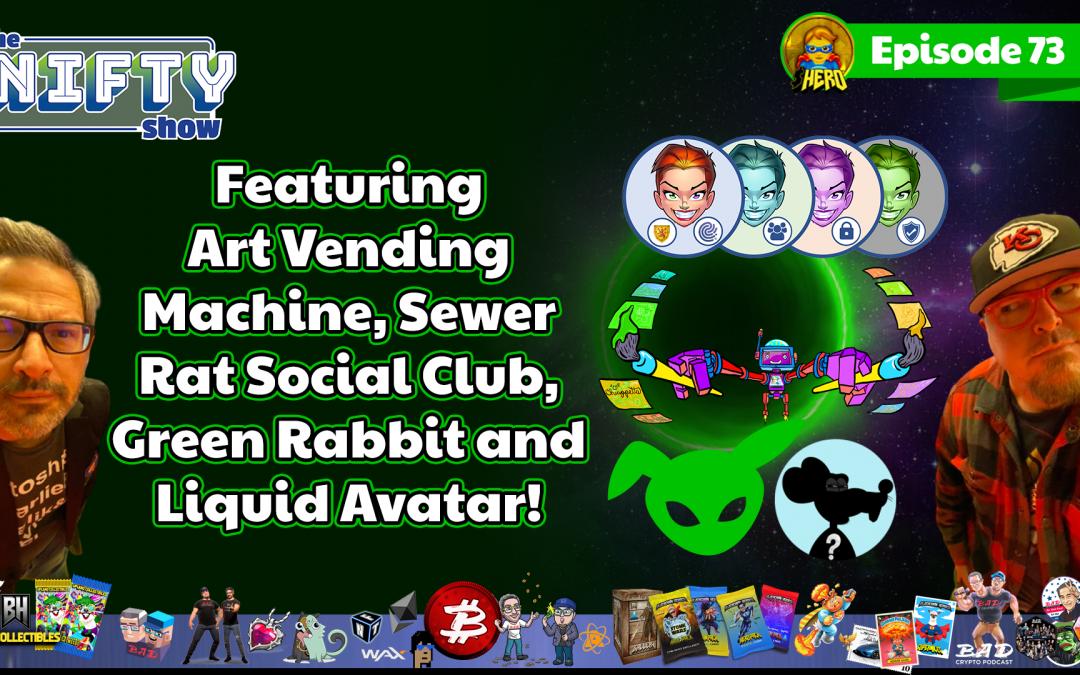 Nifty Show Featuring with Liquid Avatar, Art Vending Machine, & Green Rabbit