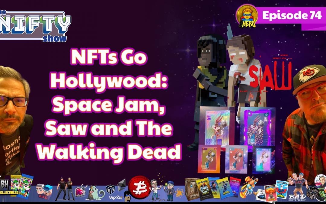 NFTs Go Hollywood: Space Jam, Saw, and The Walking Dead – Nifty News #74 for Tuesday, July 13th