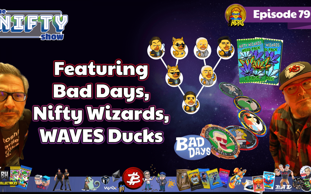 Nifty Show #79 Featuring Bad Days, Nifty Wizards & WAVES Ducks