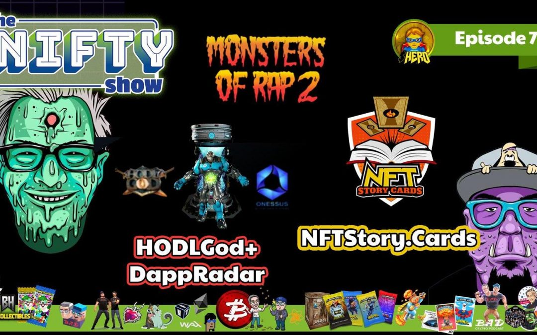 Nifty Show #77 Featuring Monsters of Rap 2, Dappradar, NFT Storycards