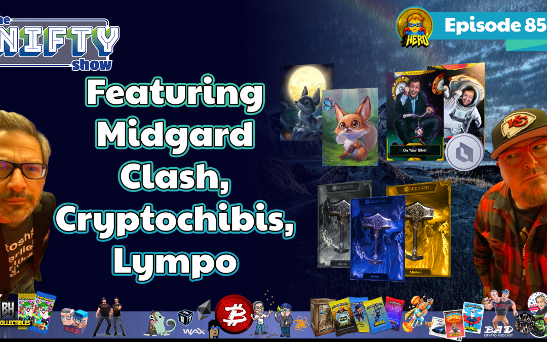 The Nifty Show #85 Featuring Midgard Clash, Cryptochibis, Lympo