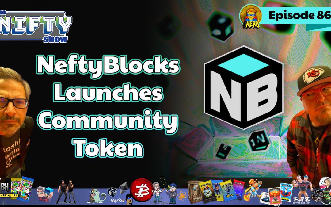NeftyBlocks Launches Community Token – Nifty News #86 for Tuesday, Aug 24