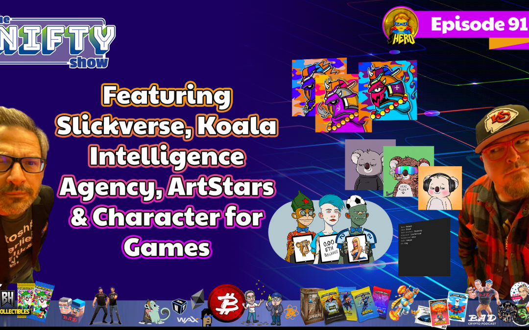 The Nifty Show #91 Featuring Slickverse, Koala Intelligence Agency, ArtStars & Character for Games