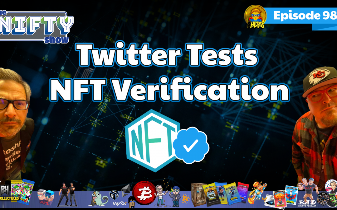 Twitter Tests NFT Verification – Nifty News #98 for Tuesday, Oct 5th